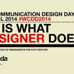 """World Communication Design Day 2014 – """"This is what a designer does"""""""