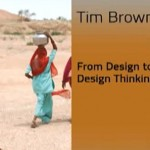Tim Brown: From Design to Design Thinking – lecture for University of Michigan