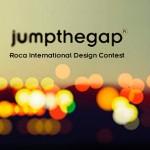 Jumpthegap 7th Edition | Roca International Design Contest | Международен конкурс за дизайна на Рока