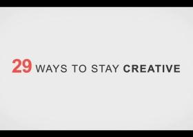 29 ways to stay creative | 29 начина за търсене на креативни идеи