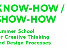 Know-How / Show-How – Международна лятна академия за творческо мислене и дизайн процеси